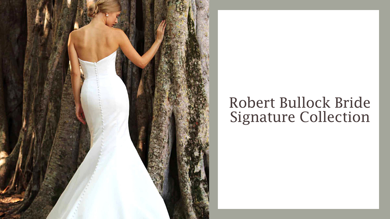 robert bullock bride signature gowns
